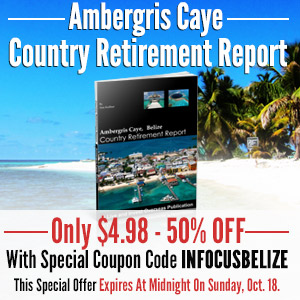 Ambergris Caye Special Country Retirement Report