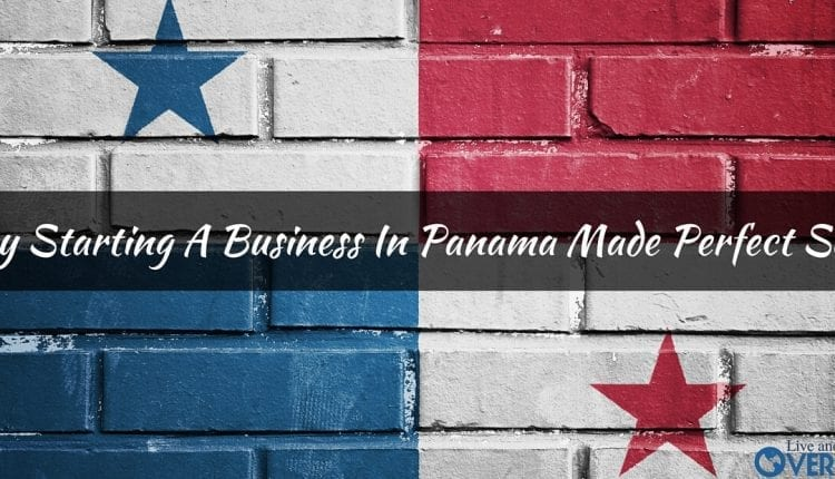 Why starting a business in Panama made sense