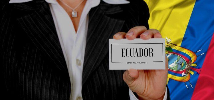 Start a Business in Ecuador