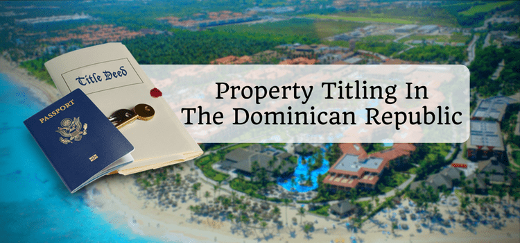 Handling Property Titling In The Dominican Republic