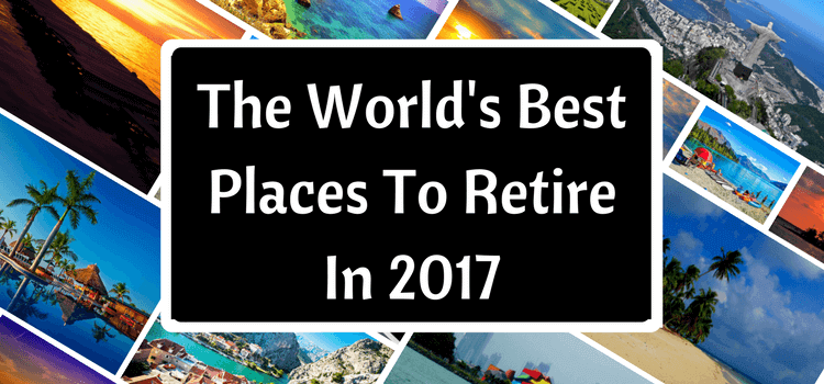 Best Retirement House Design Retirement Home Cheap Small: The World's Best Places To Retire In 2018