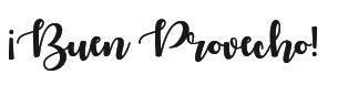 buen provecho in cursive font