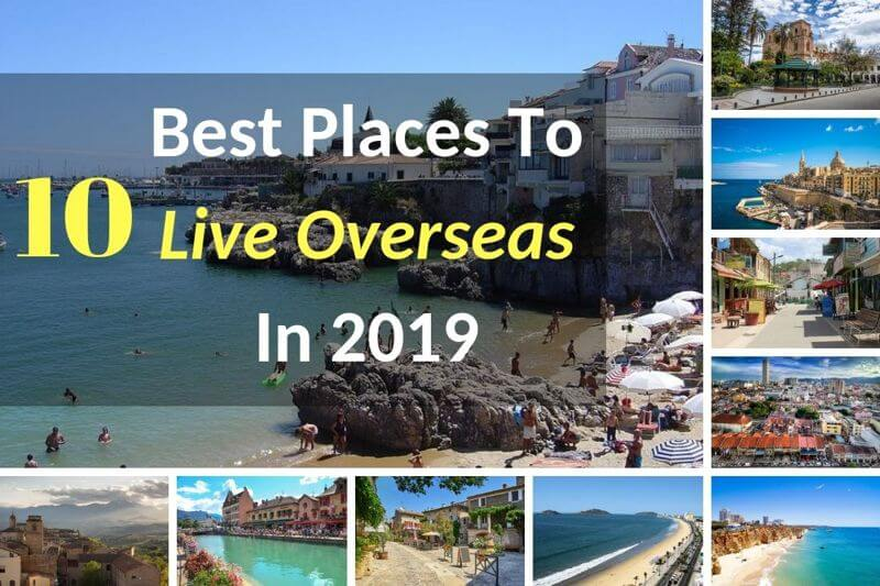 Best Places To Retire In Europe 2019 The 10 Best Places To Live Overseas In 2019