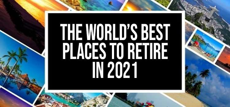 Best places to retire in 2021
